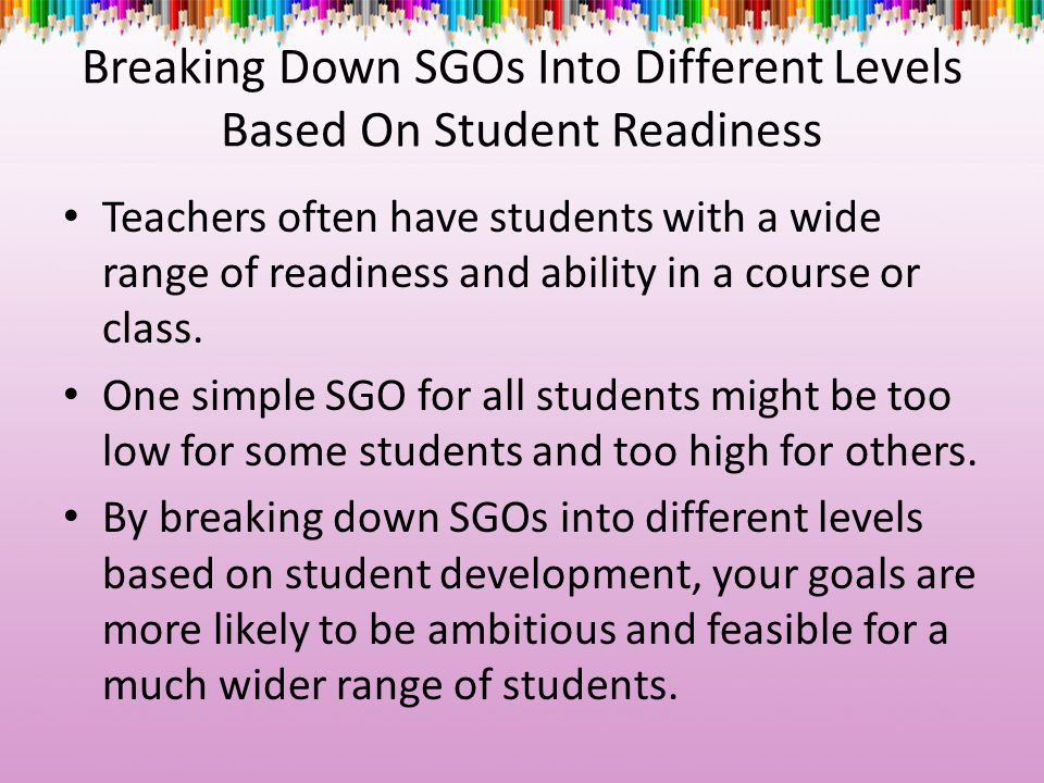 Breaking Down SGOs Into Different Levels Based On Student Readiness