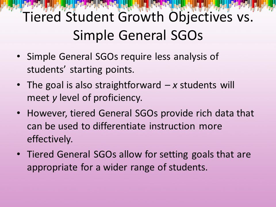 Tiered Student Growth Objectives vs. Simple General SGOs