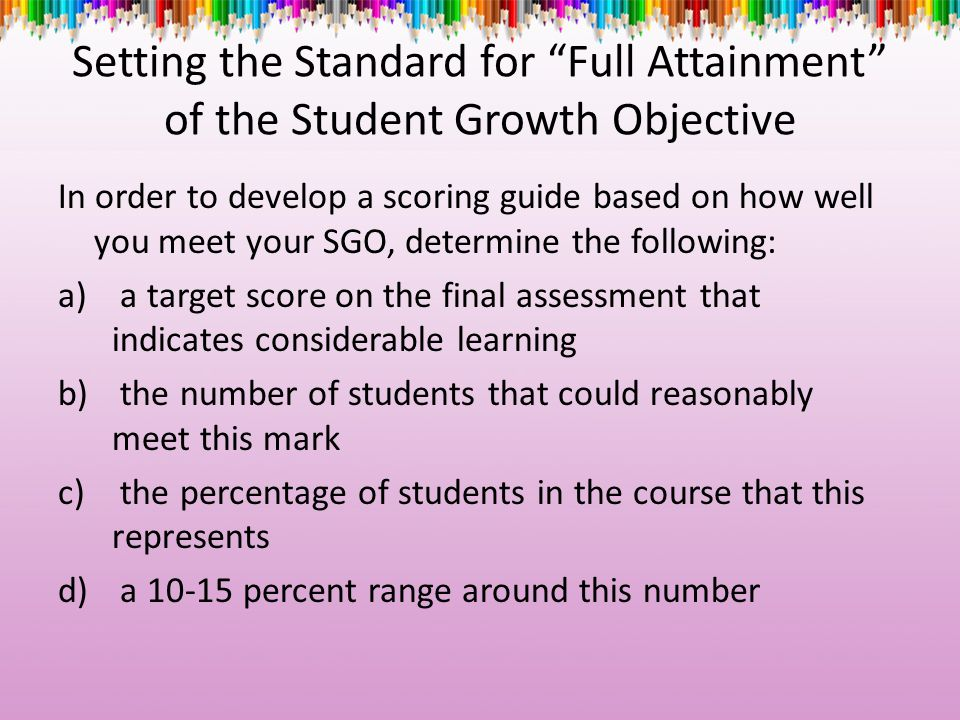 Setting the Standard for Full Attainment of the Student Growth Objective