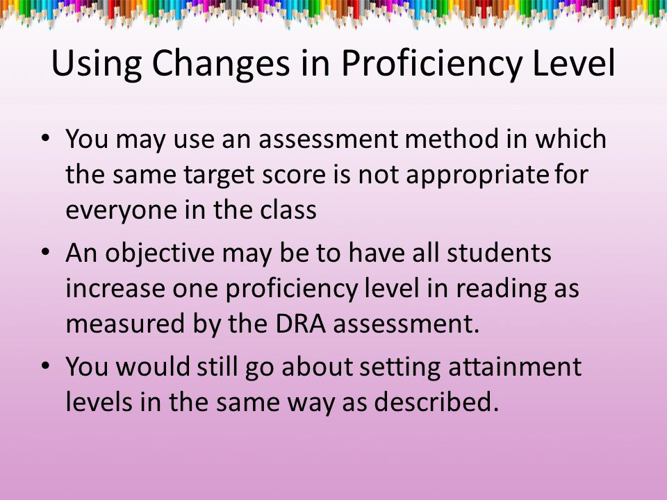 Using Changes in Proficiency Level