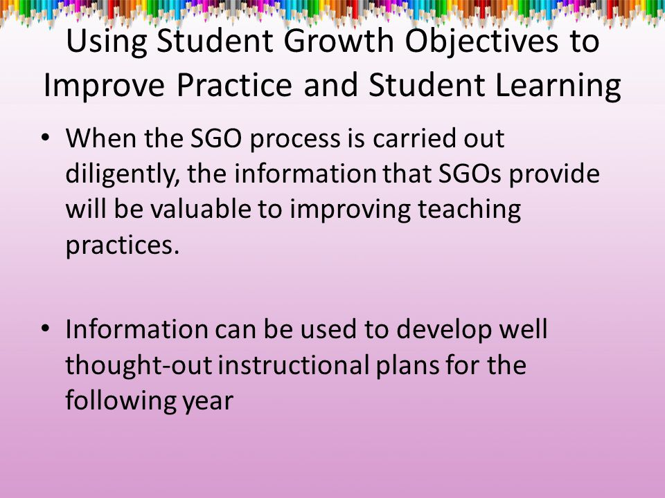 Using Student Growth Objectives to Improve Practice and Student Learning