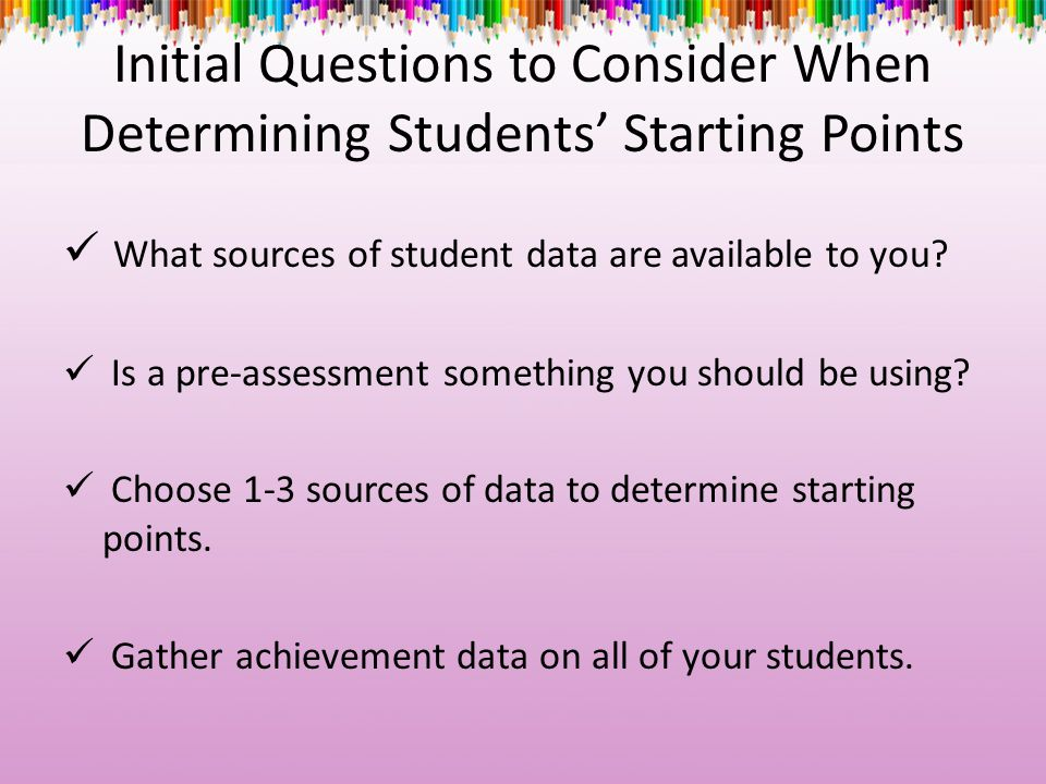 Initial Questions to Consider When Determining Students' Starting Points