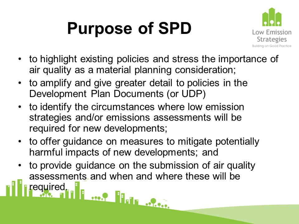 Purpose of SPD to highlight existing policies and stress the importance of air quality as a material planning consideration;
