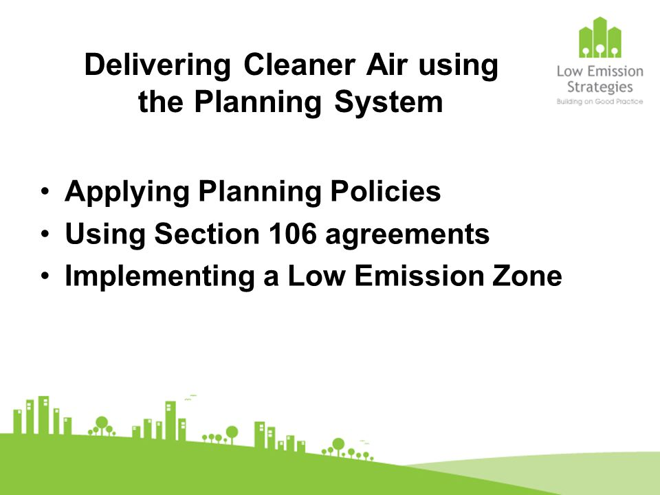 Delivering Cleaner Air using the Planning System