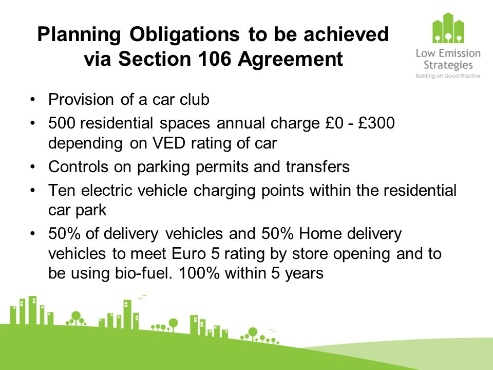 Planning Obligations to be achieved via Section 106 Agreement