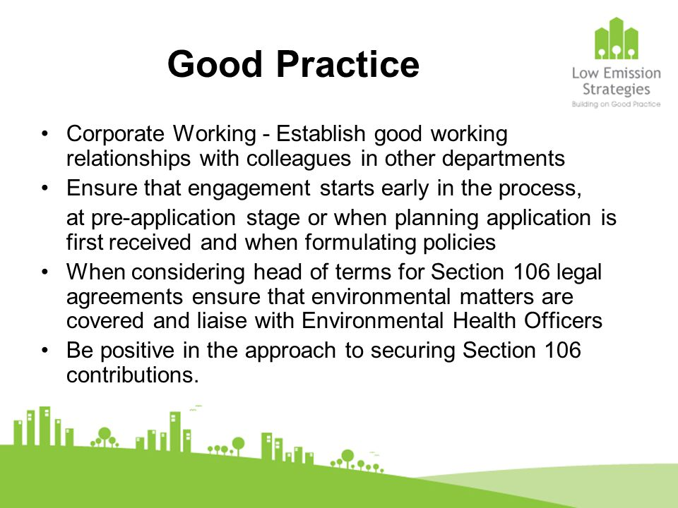 Good Practice Corporate Working - Establish good working relationships with colleagues in other departments.