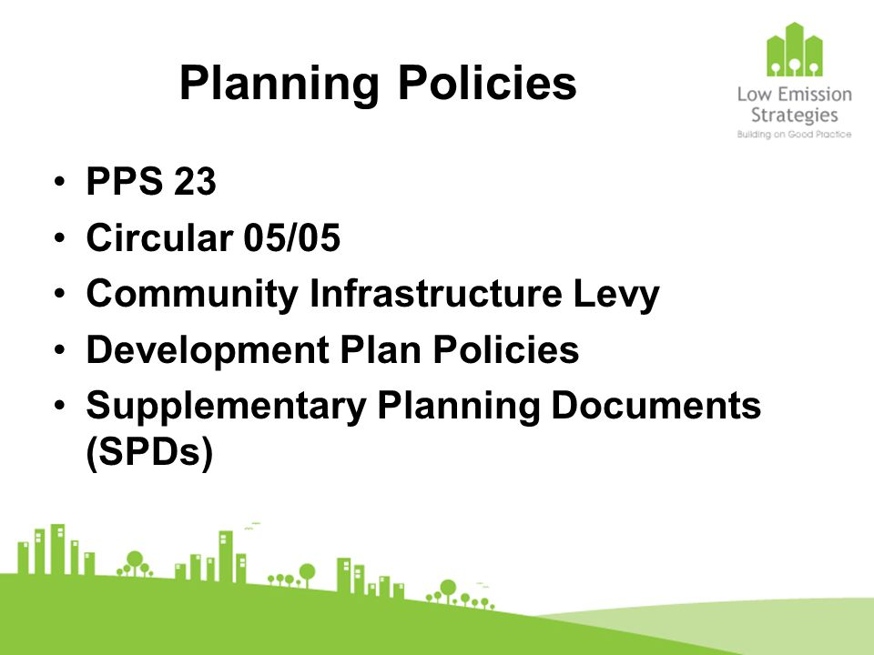 Planning Policies PPS 23 Circular 05/05 Community Infrastructure Levy