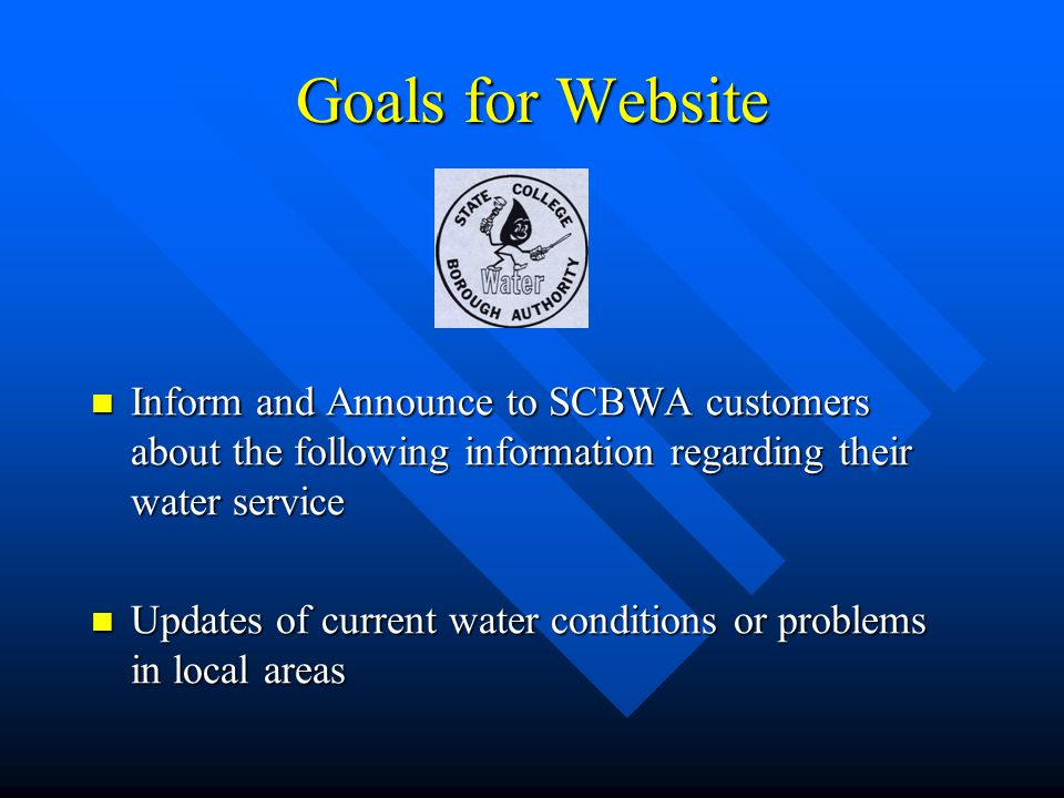 Goals for Website Inform and Announce to SCBWA customers about the following information regarding their water service.