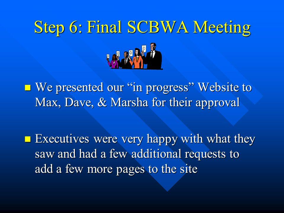 Step 6: Final SCBWA Meeting