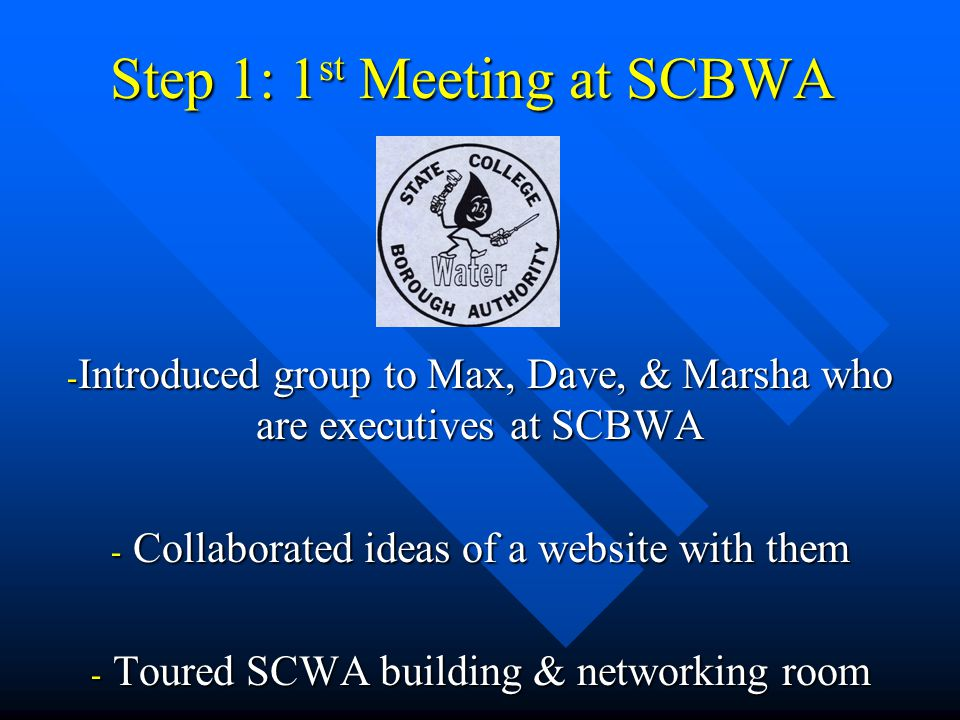 Step 1: 1st Meeting at SCBWA