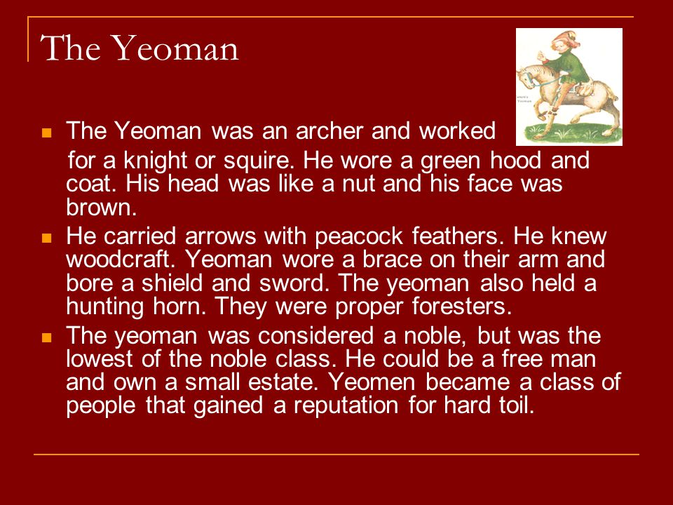 The Yeoman The Yeoman was an archer and worked