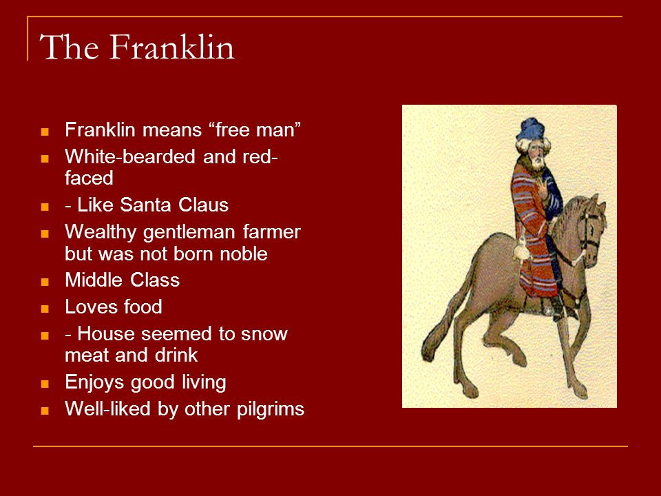 The Franklin Franklin means free man White-bearded and red-faced