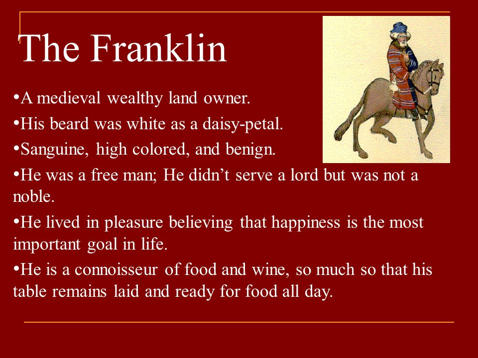 The Franklin A medieval wealthy land owner.