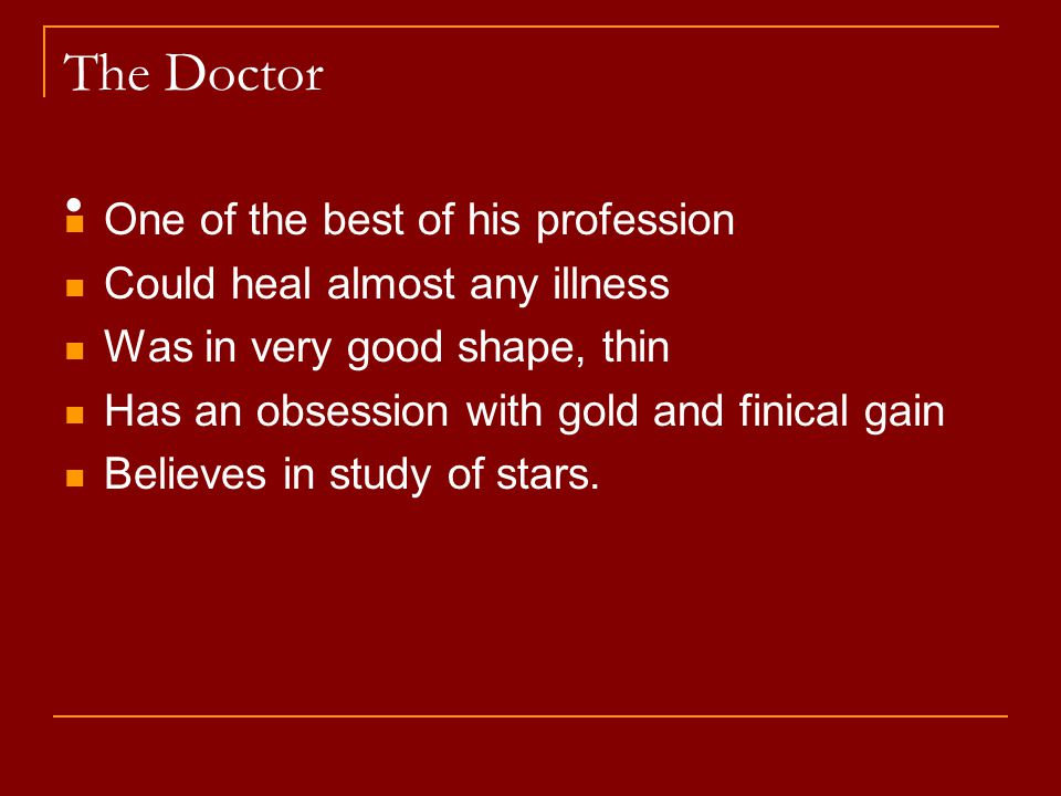 The Doctor • One of the best of his profession