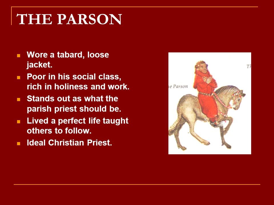 THE PARSON Wore a tabard, loose jacket.