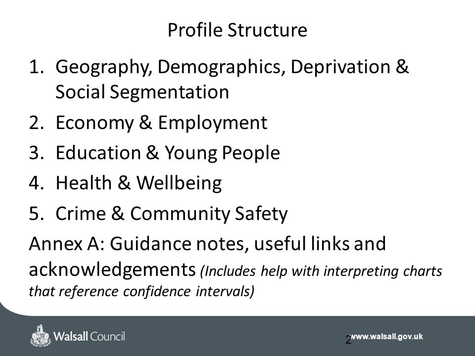 Profile Structure Geography, Demographics, Deprivation & Social Segmentation. Economy & Employment.