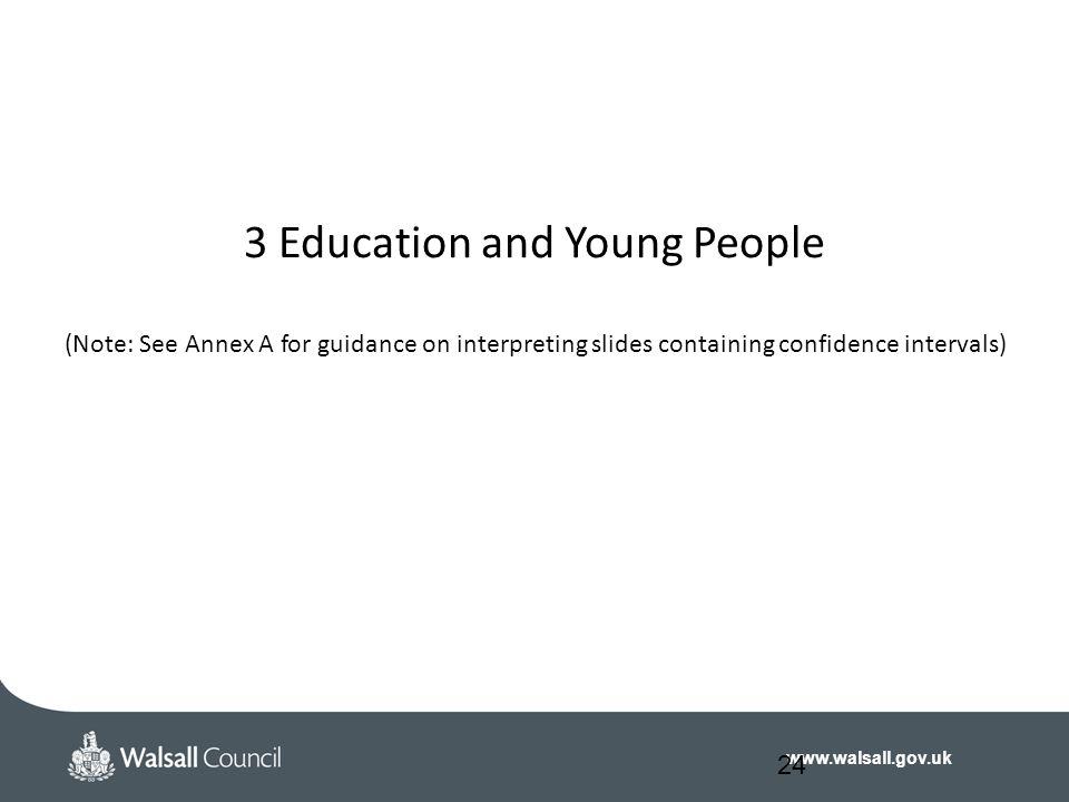 3 Education and Young People (Note: See Annex A for guidance on interpreting slides containing confidence intervals)