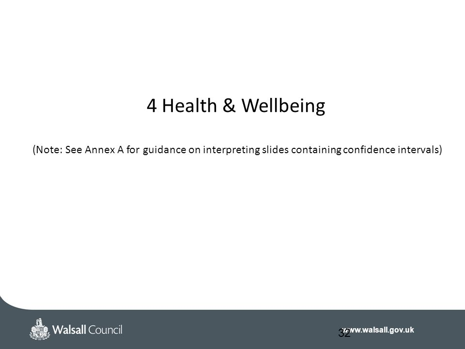 4 Health & Wellbeing (Note: See Annex A for guidance on interpreting slides containing confidence intervals)
