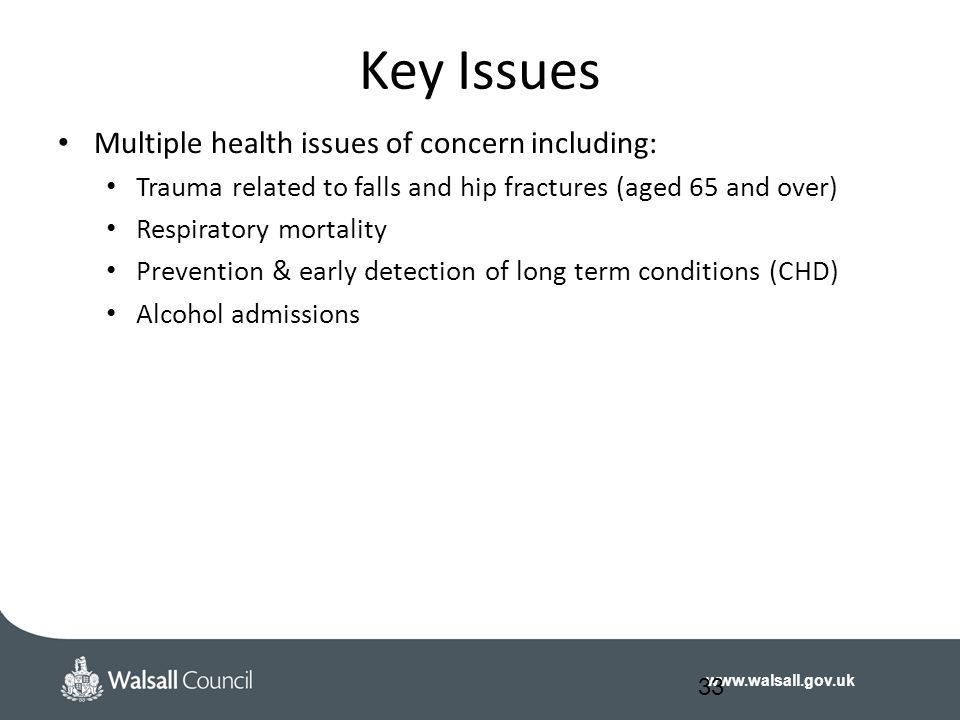 Key Issues Multiple health issues of concern including: