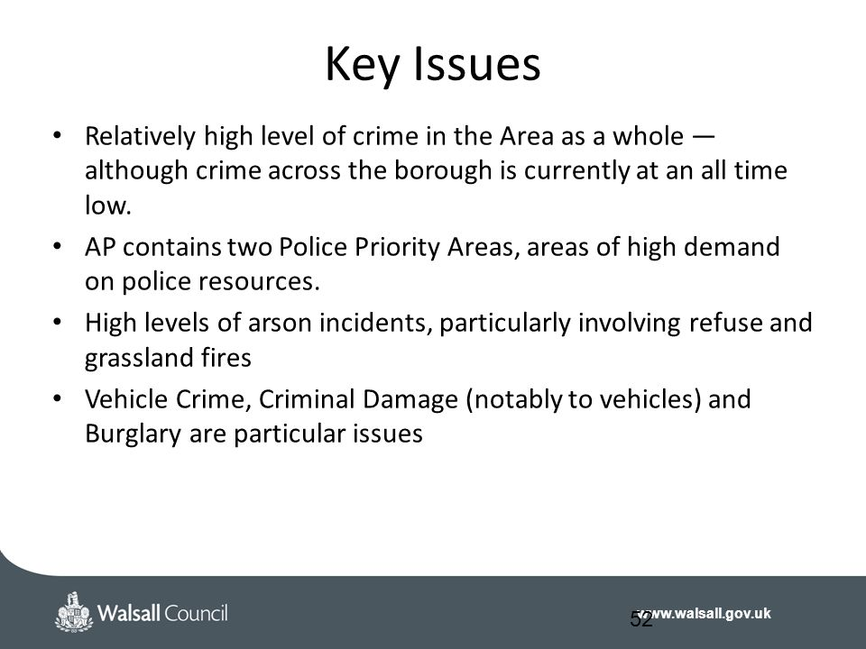 Key Issues Relatively high level of crime in the Area as a whole — although crime across the borough is currently at an all time low.