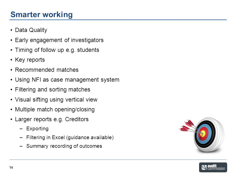 Smarter working Data Quality Early engagement of investigators