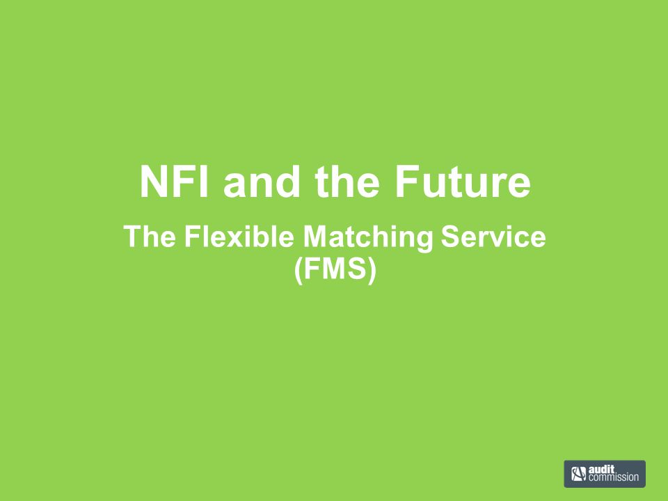 The Flexible Matching Service (FMS)