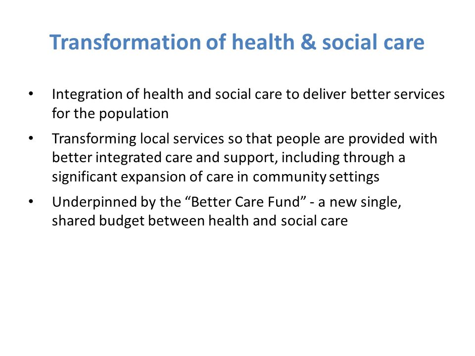 Transformation of health & social care