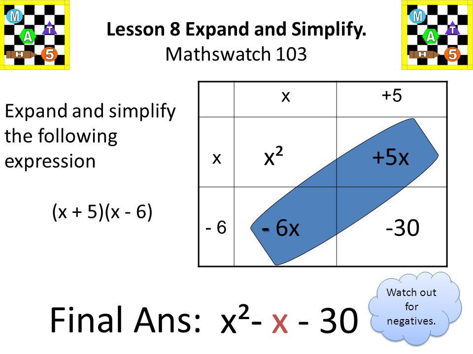 Final Ans: - x x²- x - 30 x² +5x - 6x -30