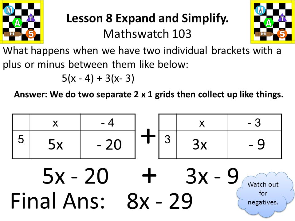 Answer: We do two separate 2 x 1 grids then collect up like things.