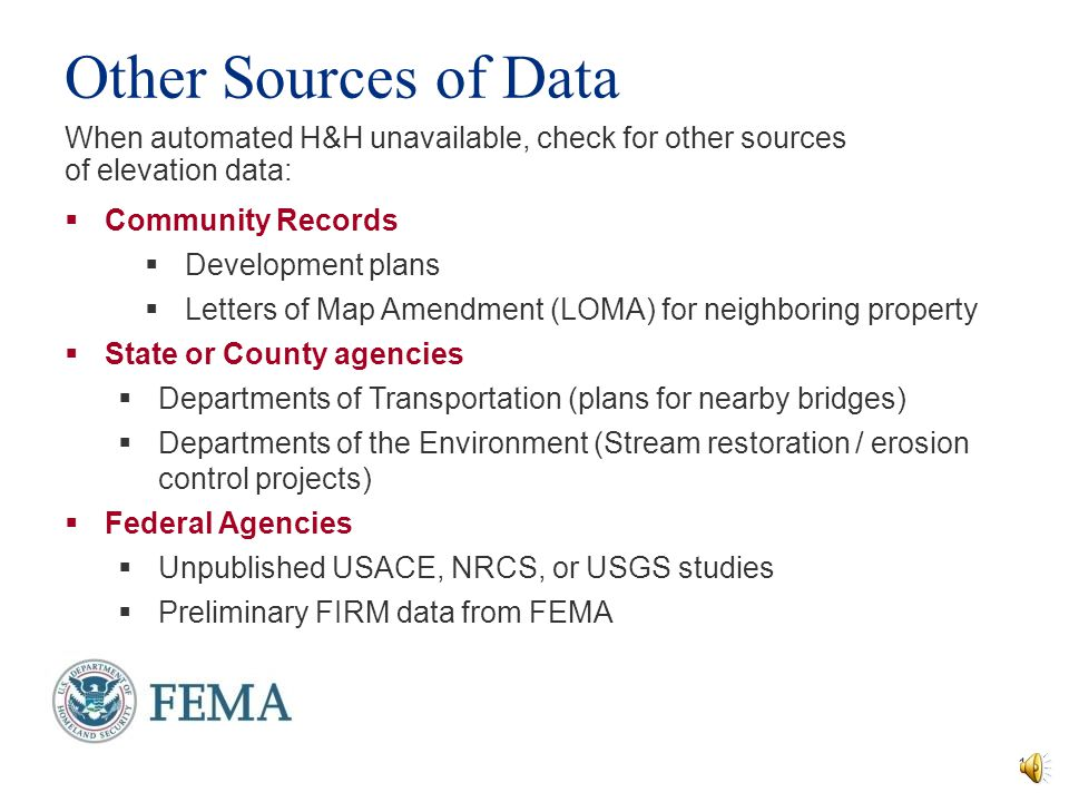 Other Sources of Data When automated H&H unavailable, check for other sources of elevation data: