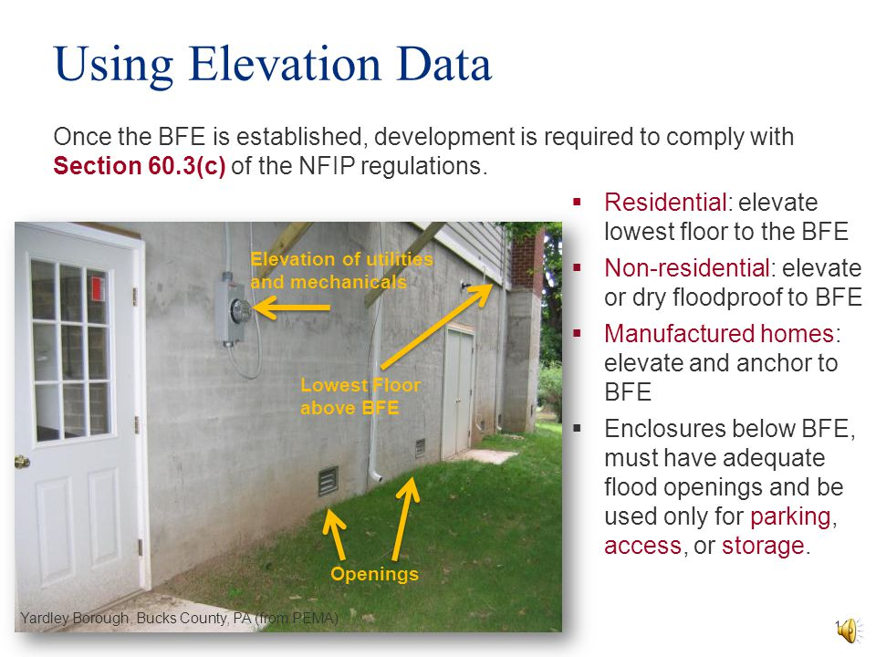 Using Elevation Data Once the BFE is established, development is required to comply with Section 60.3(c) of the NFIP regulations.