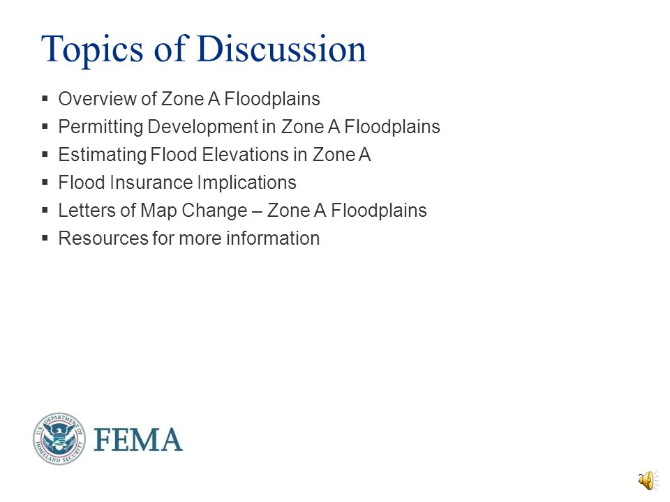 Topics of Discussion Overview of Zone A Floodplains