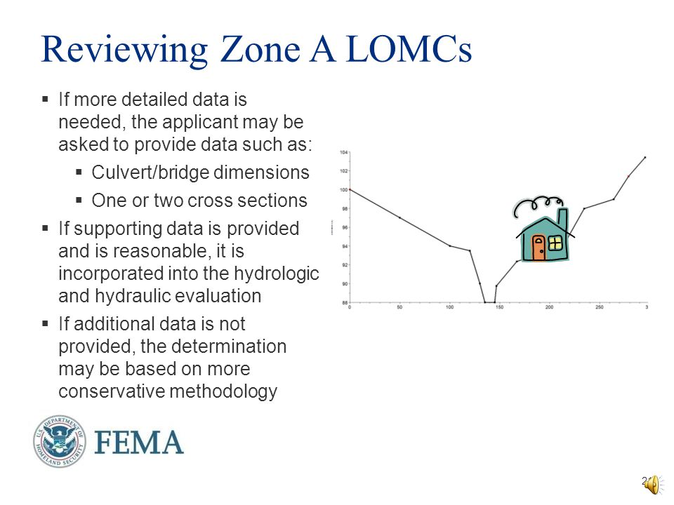 Reviewing Zone A LOMCs If more detailed data is needed, the applicant may be asked to provide data such as: