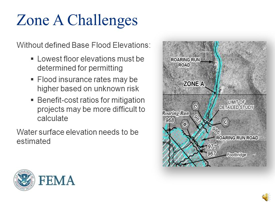 Zone A Challenges Without defined Base Flood Elevations: