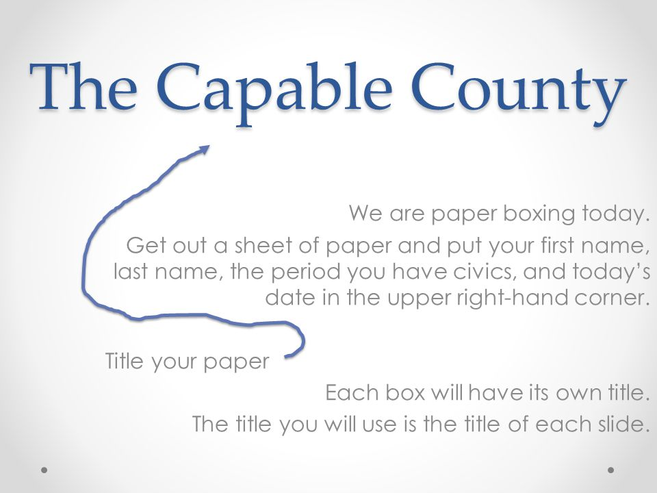 The Capable County We are paper boxing today.
