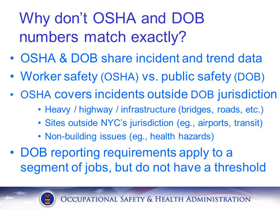 Why don't OSHA and DOB numbers match exactly