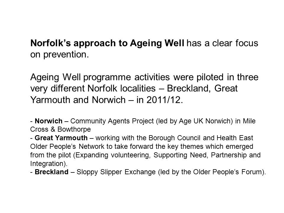 Norfolk's approach to Ageing Well has a clear focus on prevention
