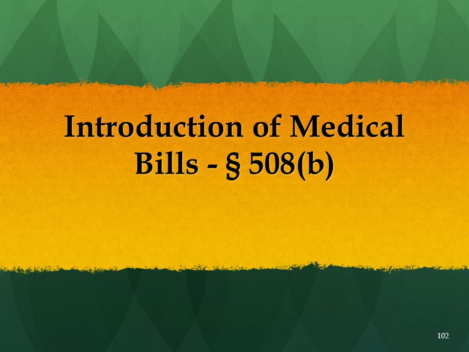Introduction of Medical Bills - § 508(b)