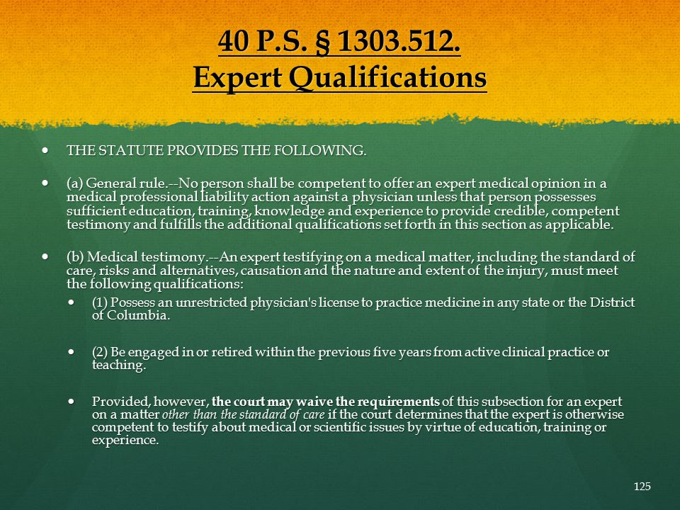40 P.S. § 1303.512. Expert Qualifications