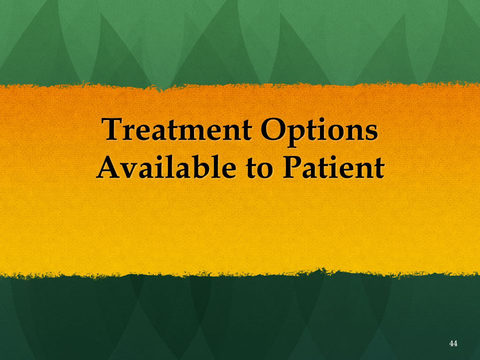 Treatment Options Available to Patient