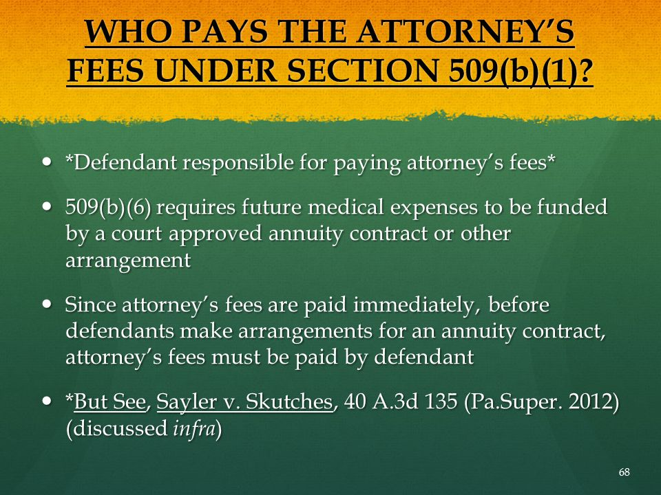 WHO PAYS THE ATTORNEY'S FEES UNDER SECTION 509(b)(1)