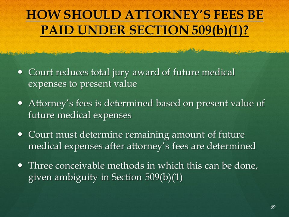 HOW SHOULD ATTORNEY'S FEES BE PAID UNDER SECTION 509(b)(1)