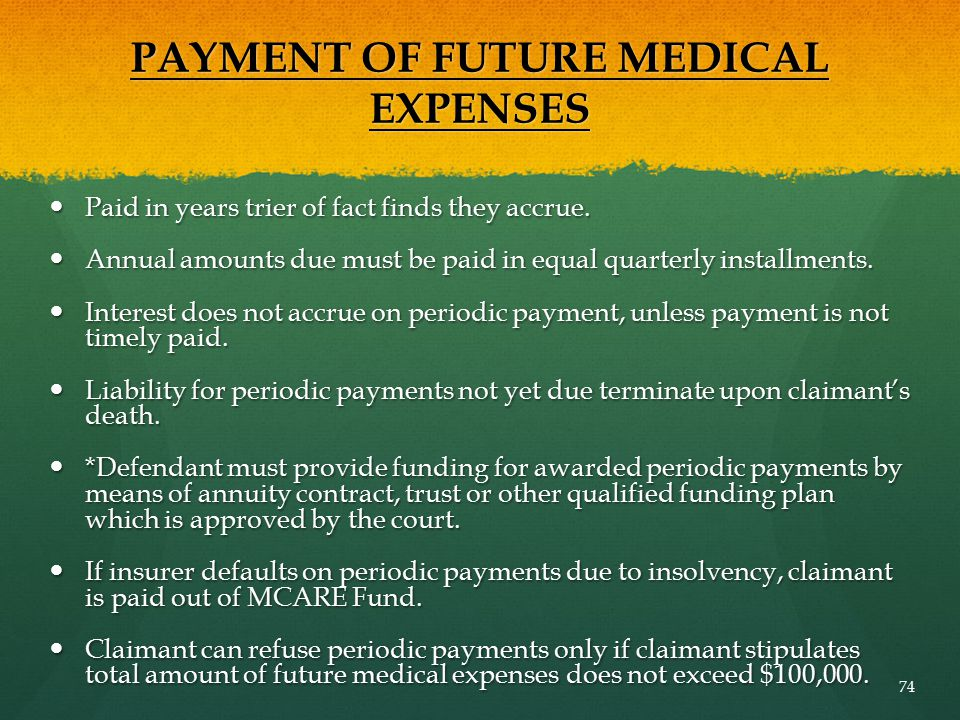 PAYMENT OF FUTURE MEDICAL EXPENSES