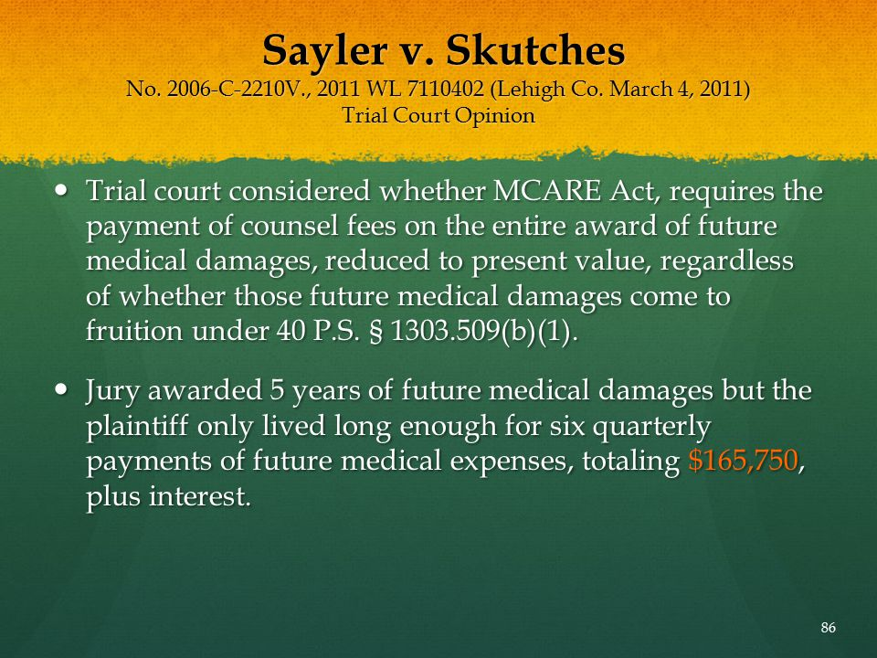 Sayler v. Skutches No. 2006-C-2210V. , 2011 WL 7110402 (Lehigh Co