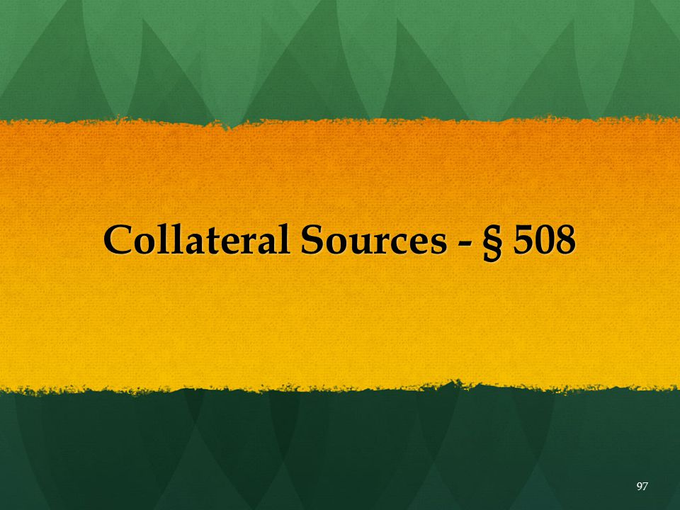 Collateral Sources - § 508