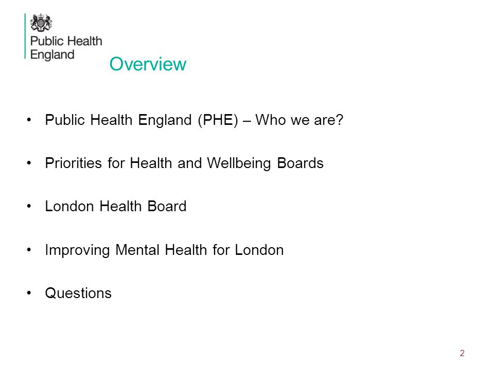 Overview Public Health England (PHE) – Who we are