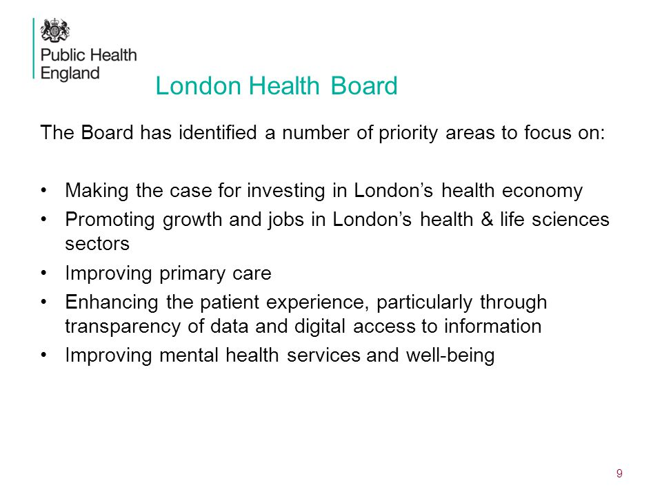 DRAFT, IN PREPARATION London Health Board. The Board has identified a number of priority areas to focus on: