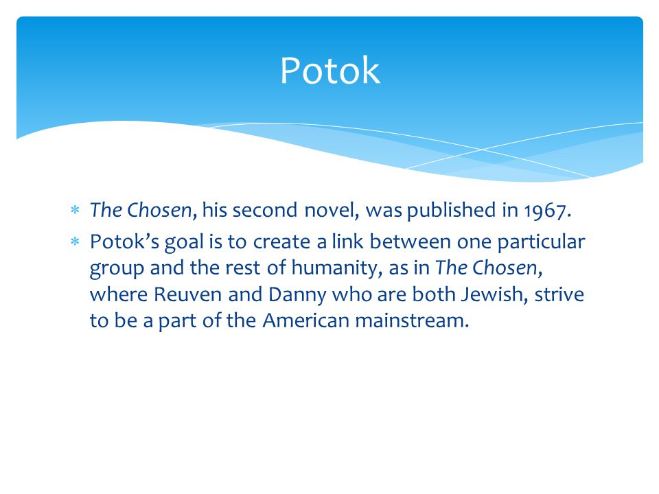 Potok The Chosen, his second novel, was published in 1967.