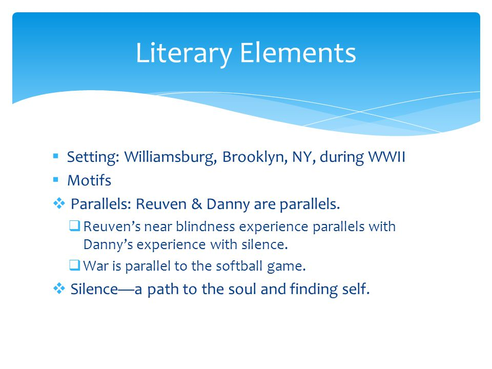 Literary Elements Setting: Williamsburg, Brooklyn, NY, during WWII