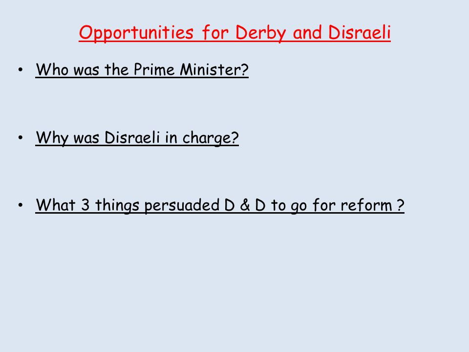 Opportunities for Derby and Disraeli